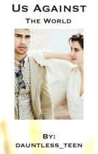 Us Against The World by dauntless_teen