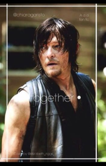 Together (Daryl Dixon Fanfiction)
