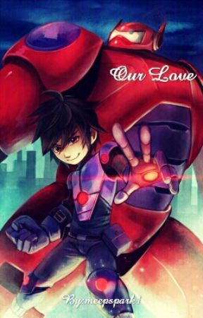 Our Love (Hiro x reader) UNCONTINUED by _meepspark1_