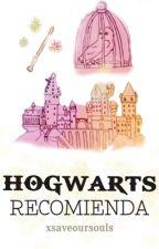 Hogwarts Recomienda ► Abierto by phenxmeniall