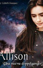 Allison... ¿Una nueva Doppelganger? ~Vampire Diaries by Caroline-Lizbeth