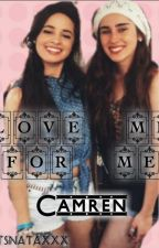 Love Me For Me |Camren| ||ONE SHOOT|| by txefingers