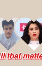 All That Matters (an Ethan Dolan fanfic)#wattys2016 by crazyfangirl147