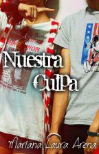Nuestra Culpa -próximamente- by xXTheMagicXx
