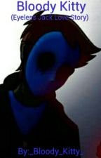 Bloody Kitty (Eyeless Jack Love Story) by sir_kitty_