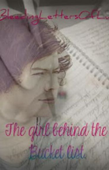 The girl behind the bucket list (1D Fanfic) by BleedingLettersOfLuv