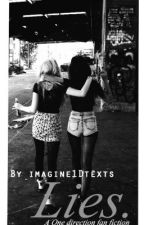 Lies. (A One direction fanfiction) by imagine1Dtexts