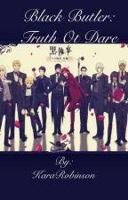 Black butler: truth or dare by KaraRobinson