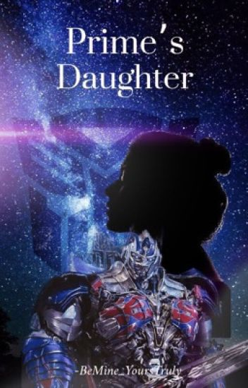 Transformers: Prime's  Daughter (Fanfic)