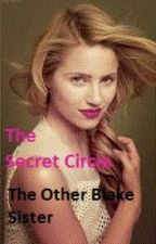 The Secret Circle: The Other Blake Sister by DarkLegend13