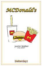 McDonald's |  j.b | one shot by bieberdayz