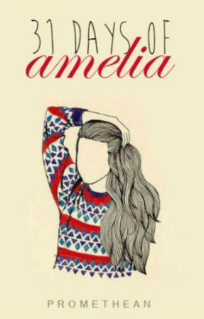 31 Days of Amelia by promethean