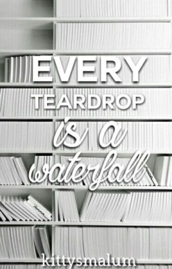 every teardrop is a waterfall [larry stylinson]