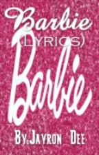 Songs From Barbie (Lyrics) by Jayron_Dee