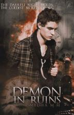 Demon in Ruins (Dark Choices #1)✔ by fallen_angelinluv