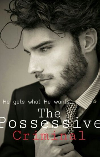 The Possessive Criminal { On Hold }