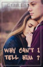 Why Can't I Tell Him? by xxLili
