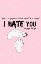 I hate you •Hayes Grier• by maggiexhayes
