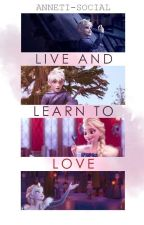 Live and Learn to Love || Jelsa Fanfiction by Anneti-social