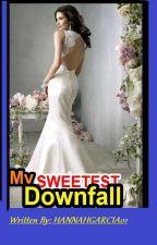 The Sweetest Downfall by HannaGarcia01