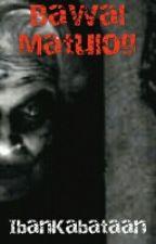 Bawal Matulog (isang libro ng pinagsama-samang maiikling kwento ng katatakutan) by IbanKabataan