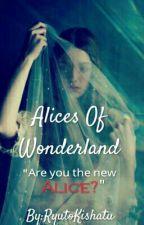 Alices of Wonderland by RyutoKishatu