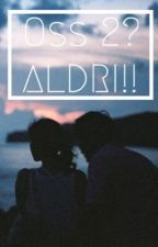Oss to? Aldri! by shilansari