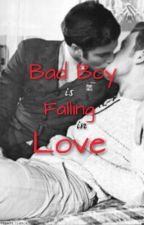 Bad Boy Is Falling In Love [BoyxBoy] by LiliiCandyChuu