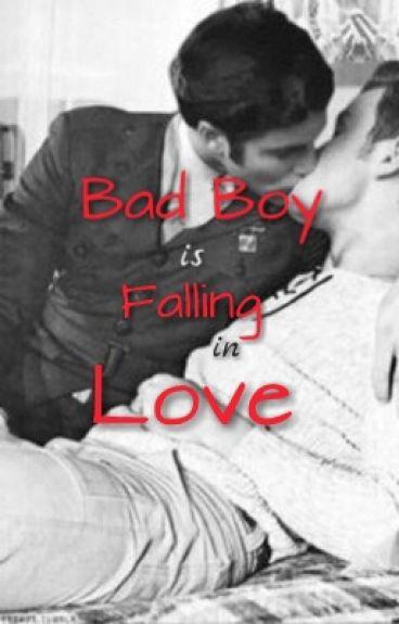 Bad Boy Is Falling In Love [BoyxBoy]