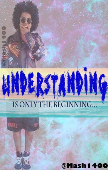 Understanding is only the beginning .. [Sequel to YTYU] by Mash1400