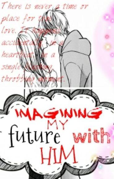 imagining my future
