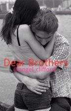 Dear Brothers ~ 5SOS fanfic by Angel_Clifford