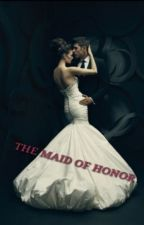 The Maid of Honor by BekBone