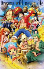 Dreams Will Never Die (One Piece x Reader) by EdanaMaeve