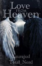 Love from heaven (ON HOLD!) by laurajud
