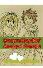 Campus Royalties' Arranged Marriage (NaLu Fanfic) [COMPLETED] by sheimae1421nalu