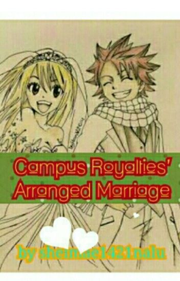 Campus Royalties' Arranged Marriage (NaLu Fanfic) [COMPLETED]