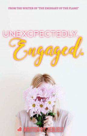 Unexpectedly, Engaged. (EXO- Park Chanyeol Fanfic)#Wattys2015 by yeoliely
