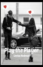 Play the Player by Lovisayee