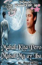 Mahal kita pero Mahal mo ay Iba ( Completed) by AngelWhite651