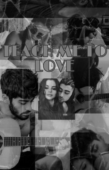 Teach me to love[z.m]#Wattys2016