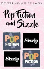 POP FICTION AND SIZZLE BOOKS (ALWAYS UPDATED) by DyosangWhiteLady
