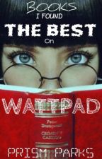 Books I Found The Best On Wattpad by Christmas-Elf