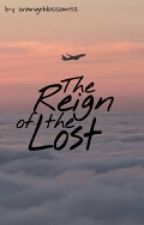 The Reign of the Lost (ON HOLD) by orangeblossom52