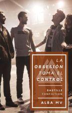 «La obsesión toma el control» by Alvampirita