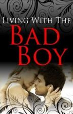 Living With The Bad Boy by BriannaPayne7