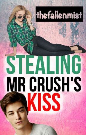 Stealing Mr. Crush's Kiss (Watty's 2015) by thefallenmist