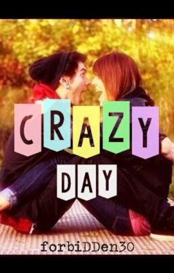 Crazy Day (One Shot Story)