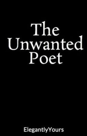The Unwanted Poet by ElegantlyYours