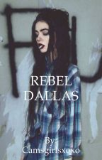 Rebel dallas by Camsgirlsxoxo